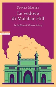 Sujata Massey – Le vedove di Malabar Hill