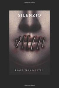 Luana Troncanetti – Silenzio