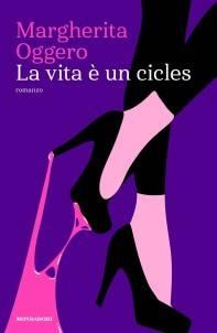 Margherita Oggero – La vita è un cicles