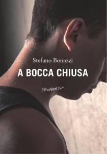 Stefano Bonazzi – A bocca chiusa