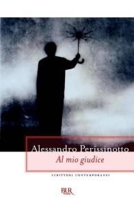 Alessandro Perissinotto – Al mio giudice