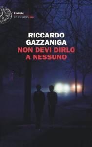 Riccardo Gazzaniga – Non devi dirlo a nessuno