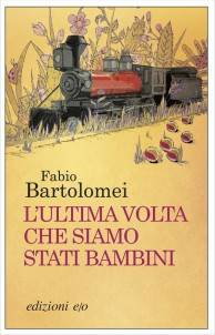 Fabio Bartolomei – L'ultima volta che siamo stati bambini