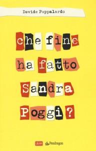 Davide Pappalardo – Che fine ha fatto Sandra Poggi?