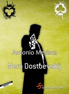 Antonio Mesisca – Nero Dostoevskij