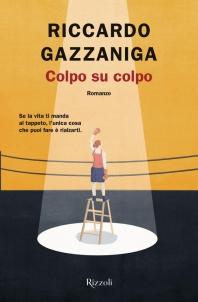 Riccardo Gazzaniga – Colpo su colpo