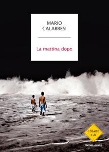 Mario Calabresi – La mattina dopo