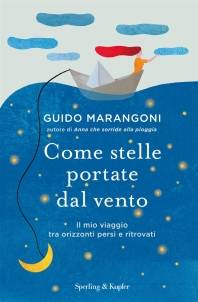 Guido Marangoni – Come stelle portate dal vento