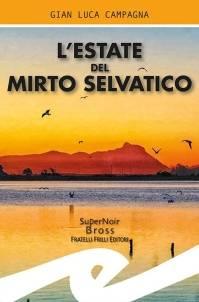 Gian Luca Campagna – L'estate del mirto selvatico