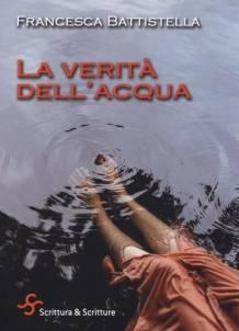 Francesca Battistella – La verità dell'acqua